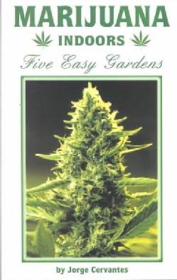 Marijuana Indoors: Five Easy Gardens (Spiral bound)