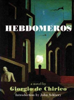 Hebdomeros: With Monsieur Dudron's Adventure and Other Metaphysical Writings (Paperback)