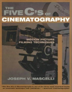 The Five C's of Cinematography: Motion Picture Filming Techniques (Paperback)