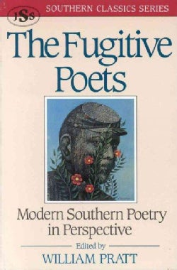 The Fugitive Poets: Modern Southern Poetry in Perspective (Paperback)