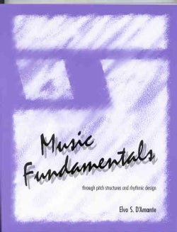 Music Fundamentals: Pitch Structures and Rhythmic Design (Paperback)