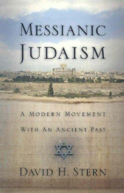 Messianic Judaism: A Modern Movement With an Ancient Past: (A Revision of Messianic Jewish Manifesto) (Paperback)