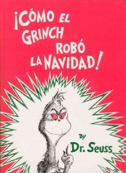 Como El Grinch Robo LA Navidad / How the Grinch Stole Christmas (Hardcover)