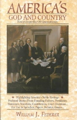 America's God and Country Encyclopedia of Quotations (Paperback)