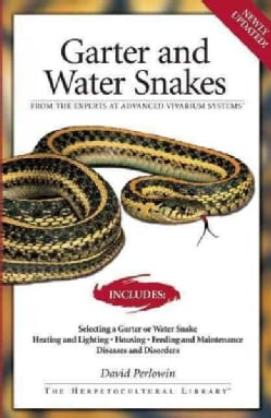Garter Snakes and Water Snakes: From the Experts at advanced vivarium systems (Paperback)