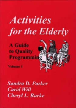 Activities for the Elderly: A Guide to Quality Programming (Paperback)