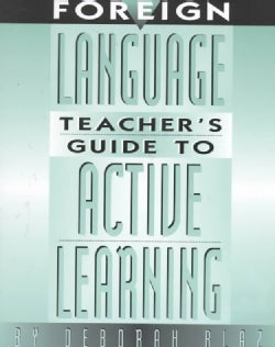 Foreign Language Teacher's Guide to Active Learning (Paperback)