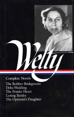 Complete Novels: The Robber Bridegroom, Delta Wedding, the Ponder Heart, Losing Battles, the Optimist's Daughter (Hardcover)