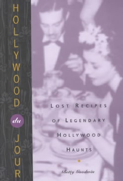 Hollywood Du Jour: Lost Recipes of Legendary Hollywood Haunts (Hardcover)