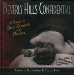 Beverly Hills Confidential: A Century of Stars, Scandals and Murders (Hardcover)