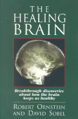 The Healing Brain: Breakthrough Discoveries About How the Brain Keeps Us Healthy (Paperback)