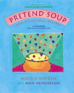 Pretend Soup and Other Real Recipes: A Cookbook for Preschoolers & Up (Hardcover)