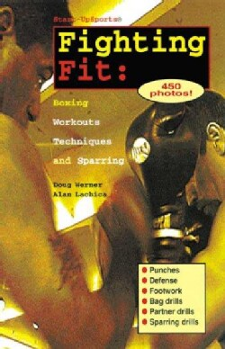 Fighting Fit: Boxing Workouts, Techniques and Sparring (Paperback)