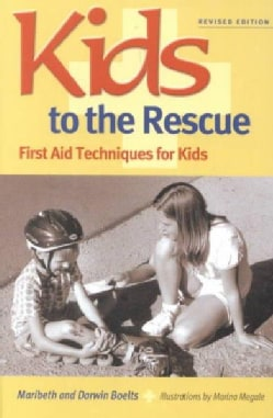 Kids to the Rescue: First Aid Techniques for Kids (Paperback)