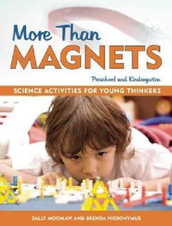 More Than Magnets: Exploring the Wonders of Science in Preschool and Kindergarten (Paperback)