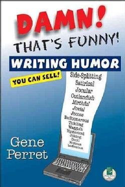 Damn! That's Funny!: Writing Humor You Can Sell (Paperback)