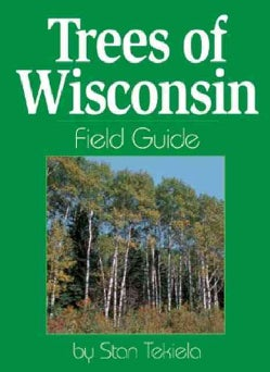 Trees of Wisconsin: Field Guide (Paperback)