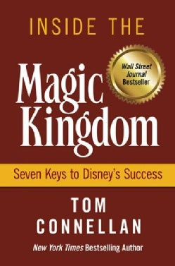 Inside the Magic Kingdom: Seven Keys to Disney's Success (Hardcover)
