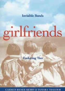 Girlfriends: Invisible Bonds, Enduring Ties (Paperback)