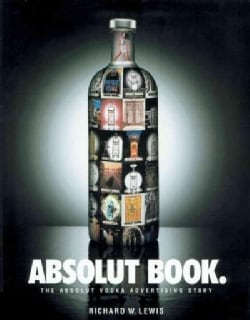 Absolut Book: The Absolut Vodka Advertising Story (Paperback)