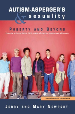 Autism - Asperger's and Sexuality: Puberty and Beyond (Paperback)