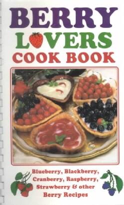 Berry Lovers Cookbook (Spiral bound)