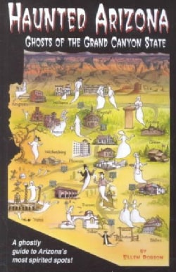 Haunted Arizona: Ghosts of the Grand Canyon State (Paperback)