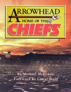 Arrowhead: Home of the Chiefs (Paperback)