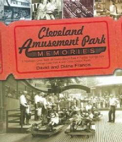 Cleveland Amusement Park Memories: A Nostalgic Look Back at Euclid Beach Park, Puritas Springs Park, Geauga Lake ... (Paperback)