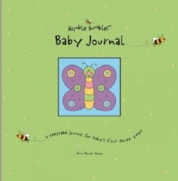 Humble Bumbles Baby Journal: A Keepsake Journal for Baby's First Three Years (Hardcover)