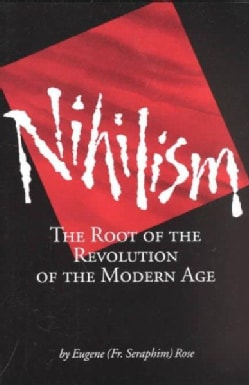 Nihilism: The Root of the Revolution of the Modern Age (Paperback)