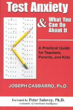 Test Anxiety & What You Can Do About It: A Practical Guide for Teachers, Parents, and Kids (Paperback)