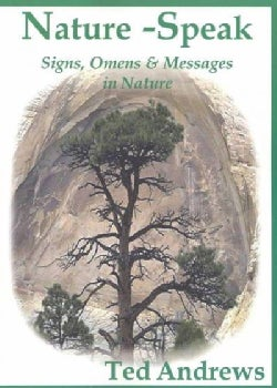 Nature-Speak: Signs, Omens and Messages in Nature (Paperback)
