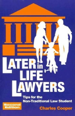 Later-in-Life Lawyers: Tips for the Non-Traditional Law Student (Paperback)