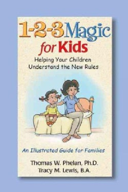 1-2-3 Magic for Kids: Helping Your Children Understand the New Rules (Paperback)