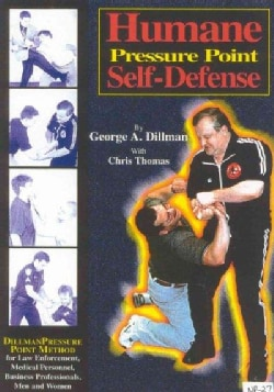 Humane Pressure Point Self-Defense: Dillman Pressure Point Method for Law Enforcement, Medical Personnel, Busines... (Paperback)