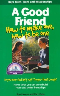 A Good Friend: How to Make One, How to Be One (Paperback)