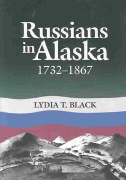 Russians in Alaska 1732-1867 (Paperback)