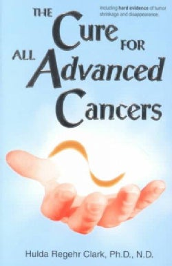 The Cure for All Advanced Cancers (Paperback)