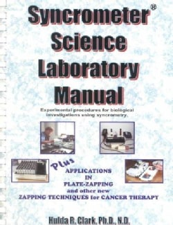 Syncrometer Science Laboratory Manual: Experimental Procedures for Biological Investigations Using Syncrometry (Spiral bound)