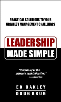 Leadership Made Simple: Practical Solutions to Your Greatest Management Challenges (Hardcover)