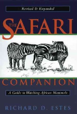 The Safari Companion: A Guide to Watching African Mammals Including Hoofed Mammals, Carnivores, and Primates (Paperback)