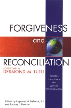 Forgiveness and Reconciliation: Religion, Public Policy, & Conflict Transformation (Paperback)