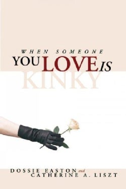 When Someone You Love Is Kinky (Paperback)