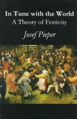 In Tune With the World: A Theory of Festivity (Paperback)
