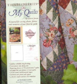 Thimbleberries My Quilts: A Journal for Storing Photos, Fabrics and Memories of Your Favorite Quilts (Loose-leaf)