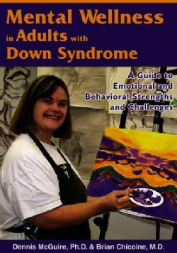 Mental Wellness in Adults With Down Syndrome: A Guide to Emotional And Behavioral Strengths And Challenges (Paperback)
