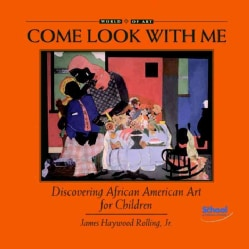 Come Look With Me: Discovering African American Art for Children (Hardcover)