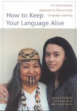 How to Keep Your Language Alive: A Commonsense Approach to One-On-One Language Learning (Paperback)