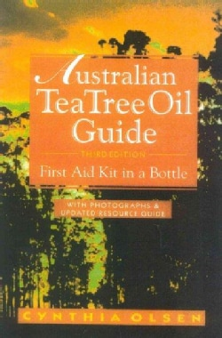 Australian Tea Tree Oil Guide: First Aid Kit in a Bottle : With Photographs & Updated Resource Guide (Paperback)